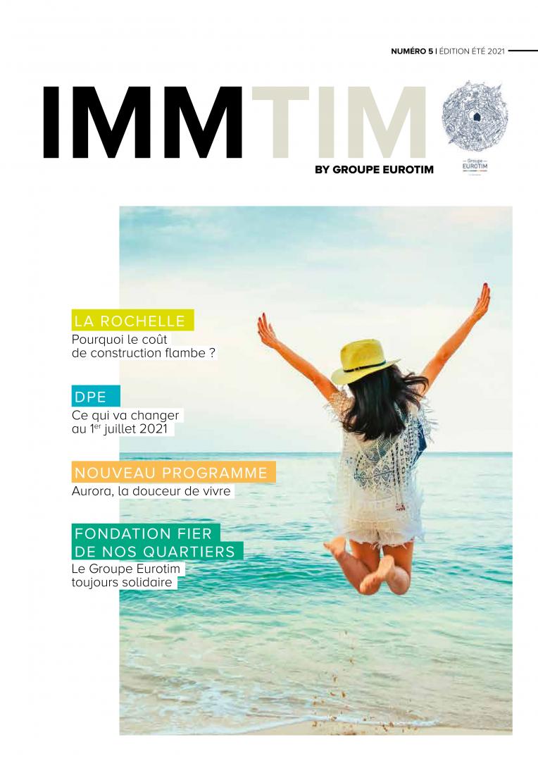 Couverture IMMTIM n°5 ETE 2021 magazine groupe eurotim LA ROCHELLE l'actualité de l'immobilier neuf et ancien habiter investir défiscaliser